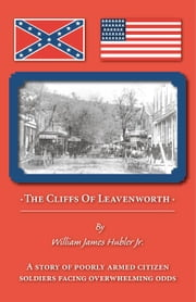 The Cliffs of Leavenworth ebook by Hubler Jr.,William James