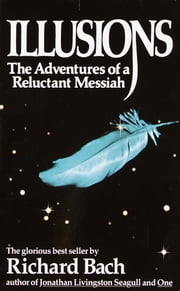 Illusions - The Adventures of a Reluctant Messiah ebook by Kobo.Web.Store.Products.Fields.ContributorFieldViewModel