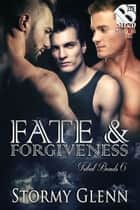 Fate & Forgiveness ebook by Stormy Glenn
