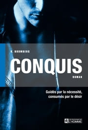 Conquis - Driven Trilogy - Tome 1 eBook by K Bromberg