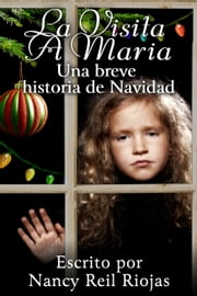 La Visita a Maria ebook by Nancy Reil Riojas
