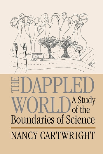 The Dappled World - A Study of the Boundaries of Science ekitaplar by Nancy  Cartwright