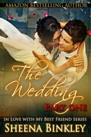 The Wedding, Part I ebook by Sheena Binkley