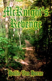 McKNIGHT'S REVENGE ebook by Van Horne, Hollie, Jane