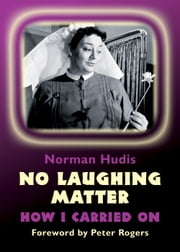 No Laughing Matter - How I Carried On ebook by Norman Hudis