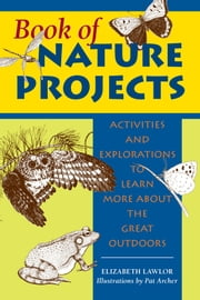 Book of Nature Projects ebook by Elizabeth Lawlor,Pat Archer