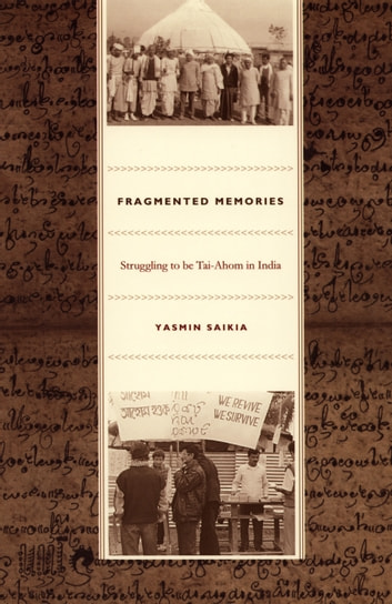 Fragmented Memories - Struggling to be Tai-Ahom in India ebook by Yasmin Saikia