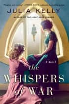 The Whispers of War ebook by Julia Kelly
