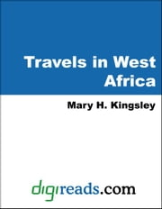 Travels in West Africa ebook by Kingsley, Mary H.