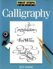 First Steps Calligraphy ebook by Don Marsh