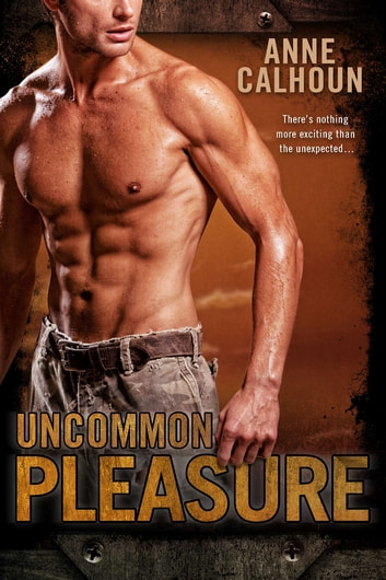Uncommon Pleasure ebook by Anne Calhoun