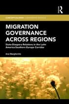 Migration Governance across Regions ebook by Ana Margheritis