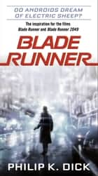 Do Androids Dream of Electric Sheep? - The inspiration for the films Blade Runner and Blade Runner 2049 eBook by Philip K. Dick