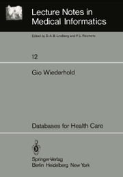 Databases for Health Care ebook by G. Wiederhold