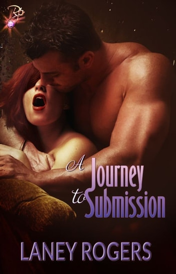 A Journey to Submission ebook by Laney Rogers
