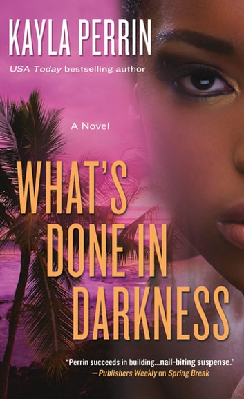 What's Done in Darkness - A Novel ebook by Kayla Perrin