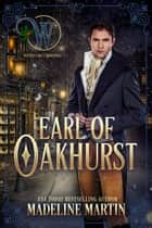 Earl of Oakhurst - Wicked Earls Club ebook by Madeline Martin