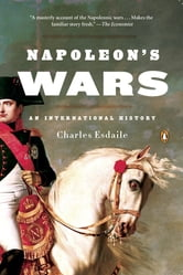 Napoleon's Wars - An International History ebook by Charles Esdaile