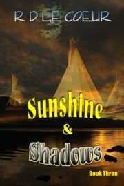 Sunshine & Shadows-Book 3 ebook by RD Le Coeur
