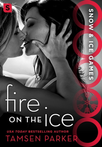 Fire on the Ice - Snow & Ice Games ebook by Tamsen Parker