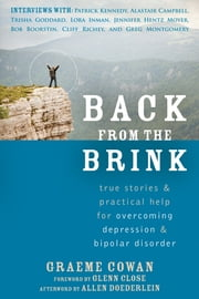 Back from the Brink - True Stories and Practical Help for Overcoming Depression and Bipolar Disorder ebook by Graeme Cowan,Allen Doederlein,Glenn Close