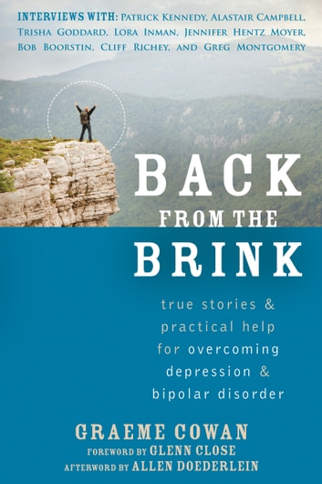 Back from the Brink - True Stories and Practical Help for Overcoming Depression and Bipolar Disorder eBook by Graeme Cowan,Allen Doederlein