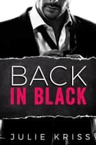 Back in Black - Bad Billionaires, #4 ebook by Julie Kriss