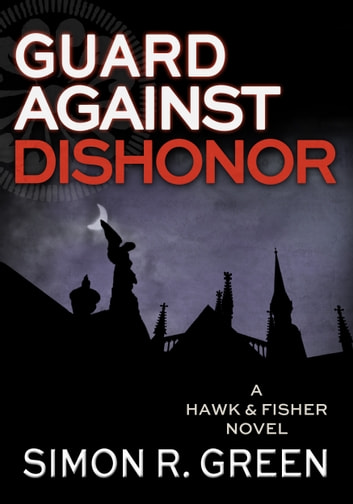 Guard Against Dishonor ebook by Simon R. Green