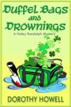 Duffel Bags and Drownings (A Haley Randolph Mystery) ebook by Dorothy Howell