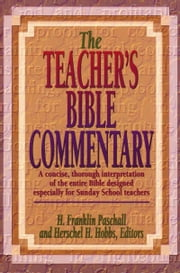 The Teacher's Bible Commentary ebook by H. Franklin Paschall,Herschel  H. Hobbs