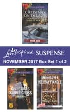 Harlequin Love Inspired Suspense November 2017 - Box Set 1 of 2 - Christmas on the Run\Christmas Double Cross\Undercover Holiday Fiancée ebook by Shirlee McCoy, Jodie Bailey, Maggie K. Black