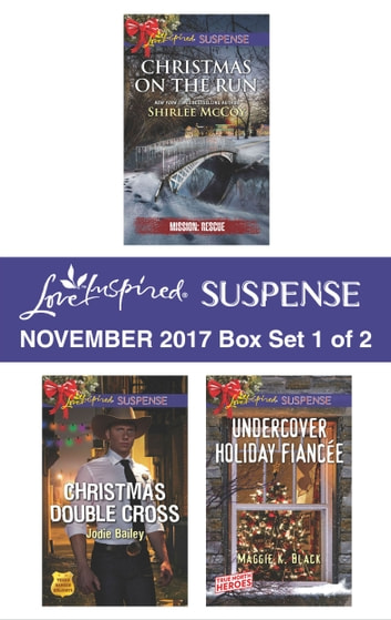 Harlequin Love Inspired Suspense November 2017 - Box Set 1 of 2 - An Anthology ebook by Shirlee McCoy,Jodie Bailey,Maggie K. Black