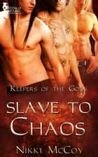 Slave to Chaos ebook by Nikki McCoy