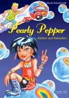 Pearly Pepper - Räuber und Rabauken ebook by Nicole Potschernik