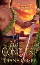 His Conquest eBook by Diana Cosby
