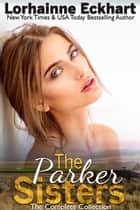 The Parker Sisters: The Complete Collection ebook by