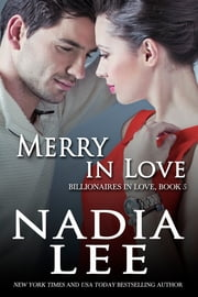 Merry in Love (Billionaires in Love Book 5) ebook by Nadia Lee