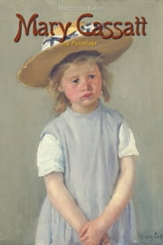 Mary Cassatt: 109 Paintings ebook by Margarita Esters