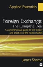 Foreign Exchange: The Complete Deal ebook by James Sharpe