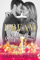 Dream With Me - A With Me In Seattle Novel ebook by