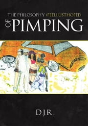 The Philosophy {feellusthofee} Of Pimping ebook by D.J.R.