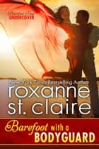 Barefoot with a Bodyguard ebook by Roxanne St. Claire