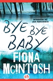Bye Bye Baby ebook by Fiona McIntosh