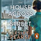 The House Across the Street audiobook by Lesley Pearse
