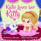 Katie Loves her Kitty ebook by A.M. Shah, Melissa Shah Arias Ph.D., Abira Das