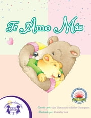 Te Amo Más ebook by Bailey Thompson,Kim Mitzo Thompson,Dorothy Stott,Carlos Reynoso