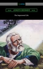 The Impersonal Life ebook by Joseph Benner