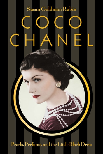 Coco Chanel - Pearls, Perfume, and the Little Black Dress ebook by Susan Goldman Rubin