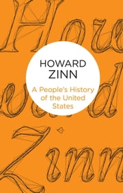 A People's History of the United States eBook by Howard Zinn