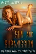 Sun and Submission ebook by David Jewell